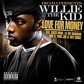 Love Your Money by Willie The Kid