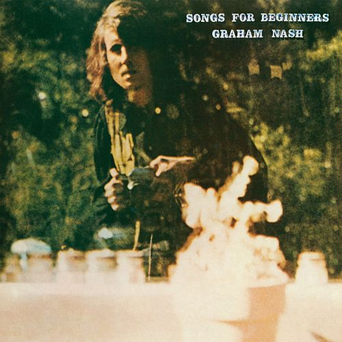 Songs For Beginners by Graham Nash