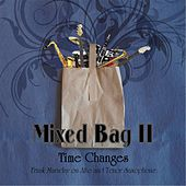 Mixed Bag II: Time Changes by Frank Maraday