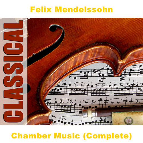 Chamber Music (Complete) by Various Artists