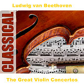 The Great Violin Concertos by Various Artists