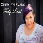 Truly Loved by Cherilyn Evans