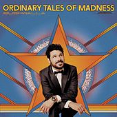 Ordinary Tales of Madness by Bushwalla