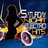 Saturday Night Electro Hits by Various Artists