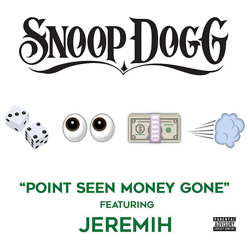 Point Seen Money Gone (feat. Jeremih) (Explicit Version) von Snoop Dogg
