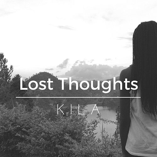 Lost Thoughts by Kila