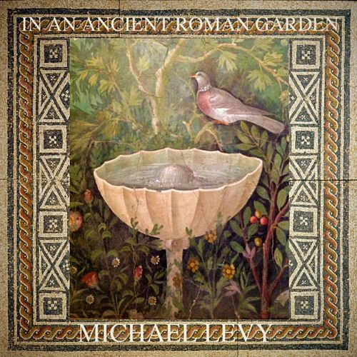 In an Ancient Roman Garden by Michael Levy