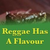 Reggae Has A Flavour von Various Artists