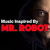 Music Inspired By 'Mr Robot' von Various Artists