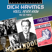 Dick Haymes: You'll Never Know by Dick Haymes