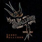 When The Swallows come again von Gerry Mulligan