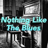Nothing Like The Blues von Various Artists