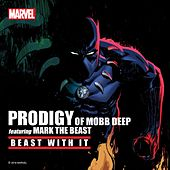 Beast With It (feat. Mark of the Beast) by Prodigy