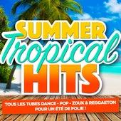 Summer & Tropical Hits (Tous les tubes dance, pop, zouk & reggaeton pour un été de folie) by Various Artists