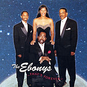 The Ebonys...That's Forever by The Ebonys