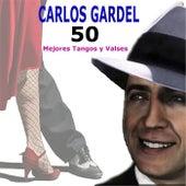 50 Mejores Tangos y Valses by Carlos Gardel