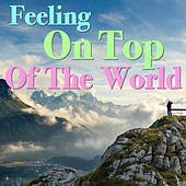 Feeling On Top Of The World von Various Artists