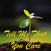 Tell Me That You Care von Various Artists