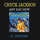 Any Day Now + Encore! (Bonus Track Version) by Chuck Jackson