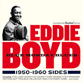 Blue Monday Blues: 1950 - 1960 Sides by Eddie Boyd