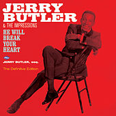 He Will Break Your Heart + Jerry Butler, Esq. (Bonus Track Version) by Jerry Butler