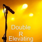 Elevating by Double R