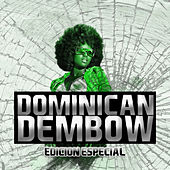 Dominican Dembow Edicion Especial by Various Artists