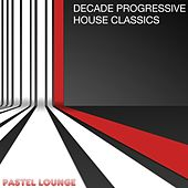 Decade Progressive House Classics by Various Artists