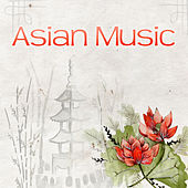 Asian Music – Zen Garden, Mindfulness, Relaxing Music, Yoga, Awareness, Awakening, Healing Chakra by Asian Zen