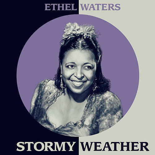 Stormy Weather by Ethel Waters