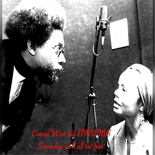 Someday We'll All Be Free (feat. Tony Terry) by Cornel West