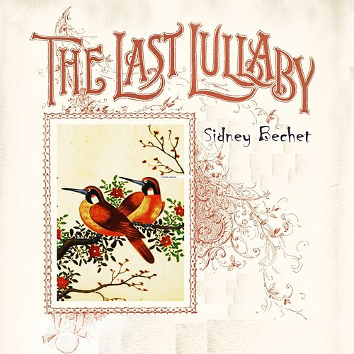 The Last Lullaby by Sidney Bechet