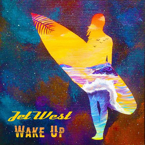 Wake Up by Jet West