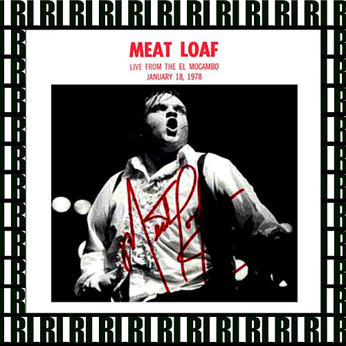 El Mocambo, Toronto, January 18th, 1978 (Remastered, Live On Broadcasting) by Meat Loaf