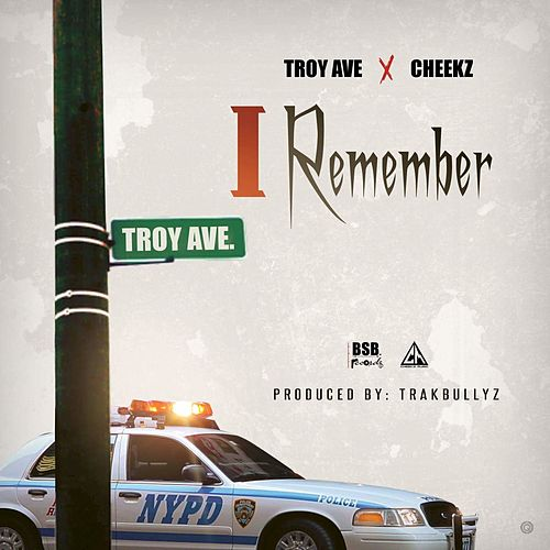 I Remember by Troy Ave