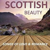 Scottish Beauty: Songs of Love & Romance by Various Artists
