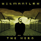 The Hero by Dismantled
