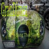 Grandimez Bang That Slang - Single by GranDimez