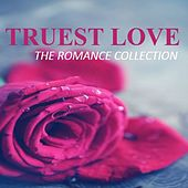 Truest Love: The Romance Collection by Various Artists