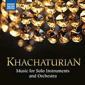 Khachaturian: Music for Solo Instruments and Orchestra by Various Artists