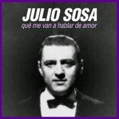 Qué Me Van a Hablar de Amor by Julio Sosa
