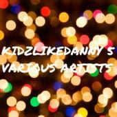 Kidzlikedanny 5 by Various Artists