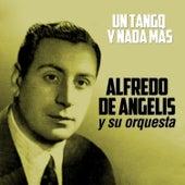 Un Tango y Nada Más... by Alfredo De Angelis