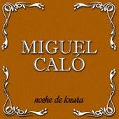 Noche de Locura by Miguel Caló