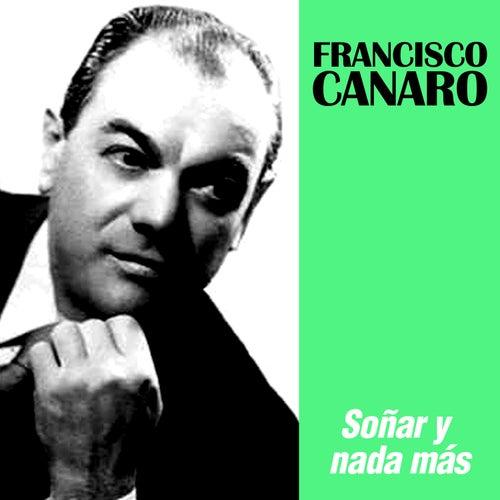 Soñar y Nada Más by Francisco Canaro