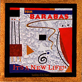 It's A New Life by Tom Barabas