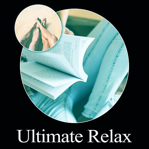 Ultimate Relax – New Age Music for Pure Relaxation, Be Close the Nature & Rest, Background Music for Relax, Peaceful Nature Sounds by Calming Sounds