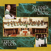 I Trust In God by St. James Choir