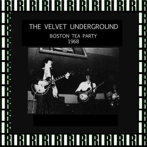 Boston Tea Party, December 12th, 1968 (Remastered, Live On Broadcasting) von The Velvet Underground