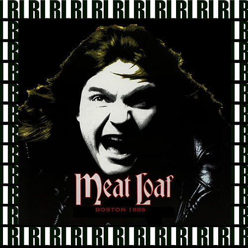 Boston, May 21st, 1985 (Remastered, Live On Broadcasting) by Meat Loaf